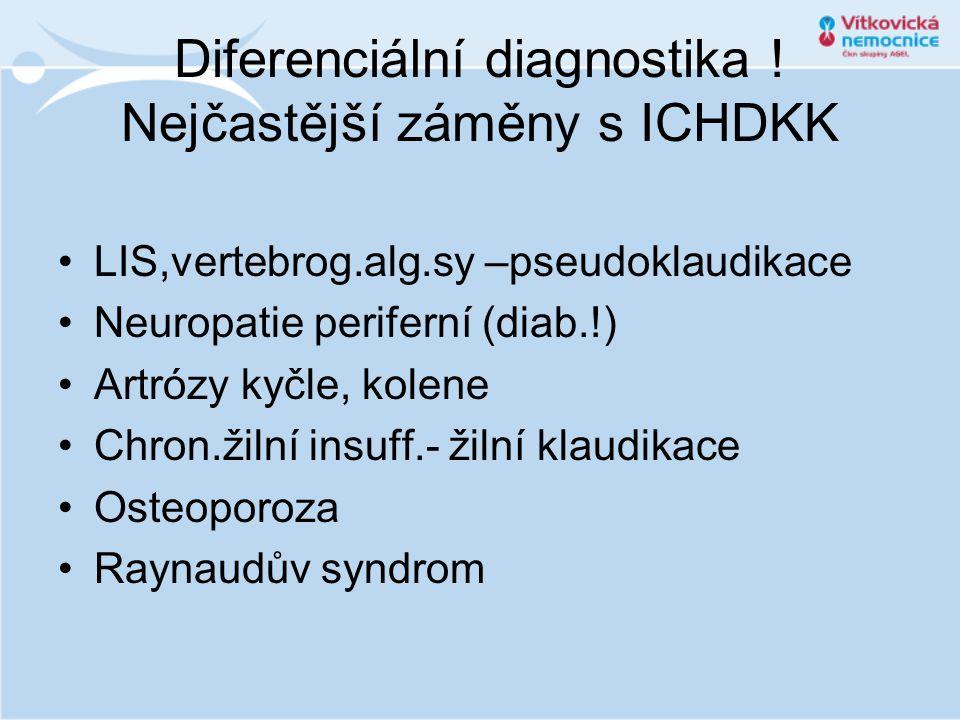 Diferenciální diagnostika ! Nejčastější záměny s ICHDKK