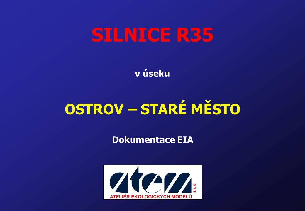 SILNICE R35 v úseku OSTROV – STARÉ MĚSTO Dokumentace EIA