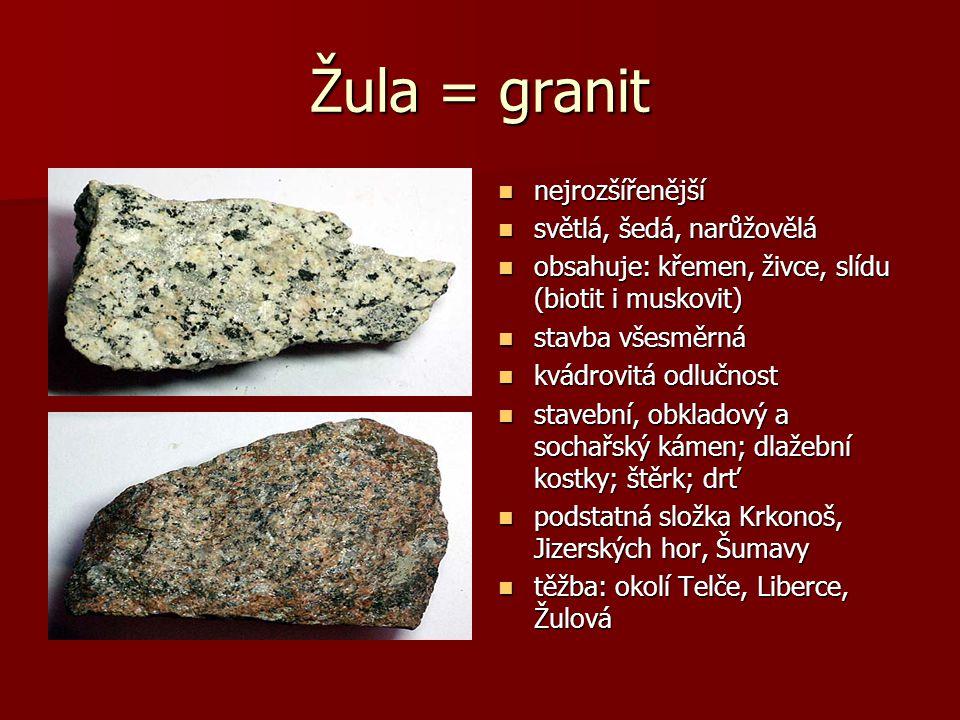 Žula = granit nejrozšířenější světlá, šedá, narůžovělá