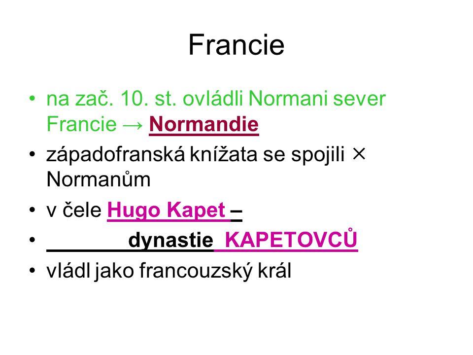 Francie na zač. 10. st. ovládli Normani sever Francie → Normandie
