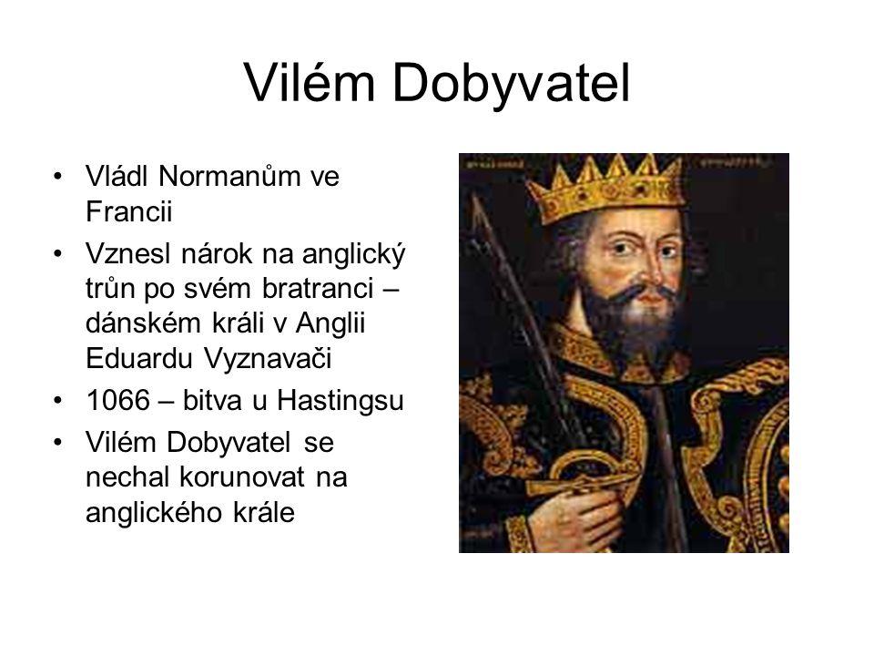 Vilém Dobyvatel Vládl Normanům ve Francii