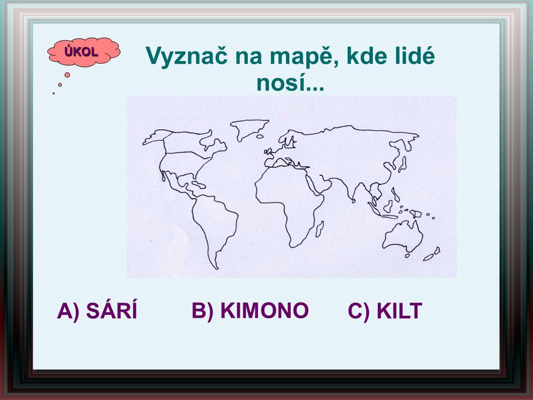 Vyznač na mapě, kde lidé nosí...