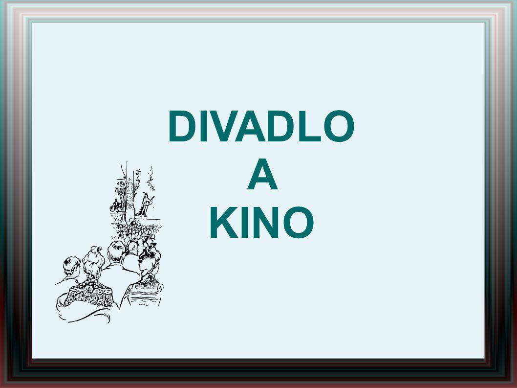 DIVADLO A KINO