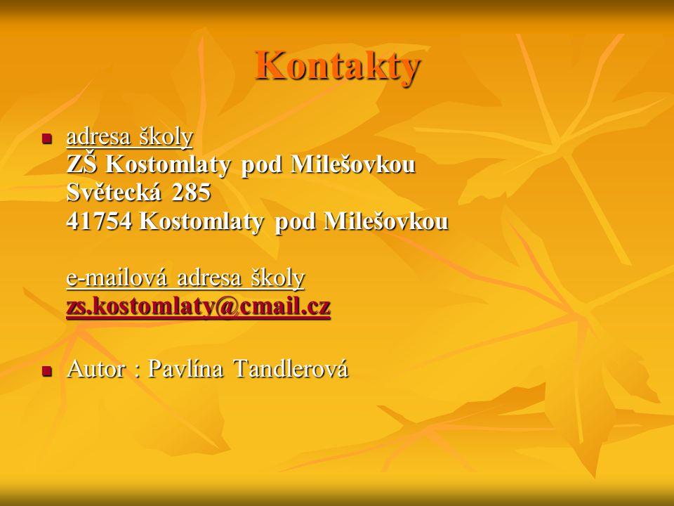 Kontakty adresa školy ZŠ Kostomlaty pod Milešovkou Světecká 285 41754 Kostomlaty pod Milešovkou e-mailová adresa školy zs.kostomlaty@cmail.cz.