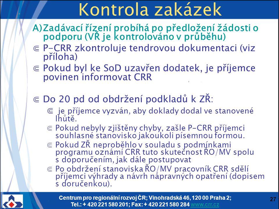 Kontrola zakázek Zadávací řízení probíhá po předložení žádosti o podporu (VŘ je kontrolováno v průběhu)