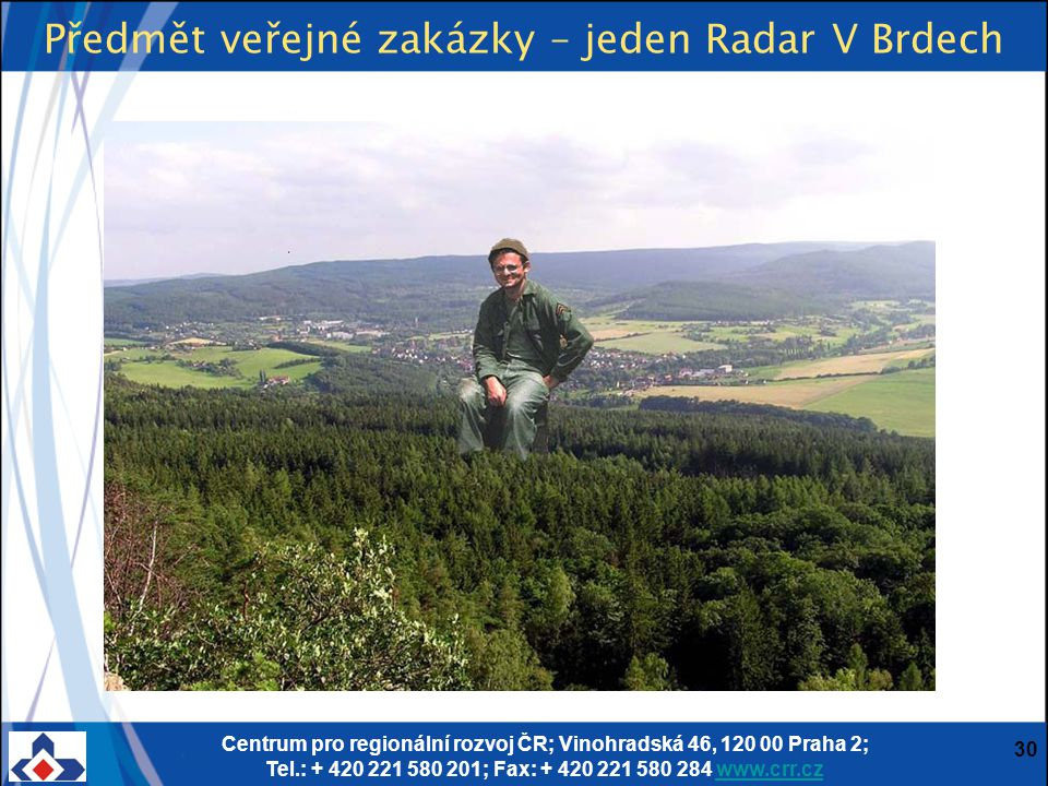Předmět veřejné zakázky – jeden Radar V Brdech