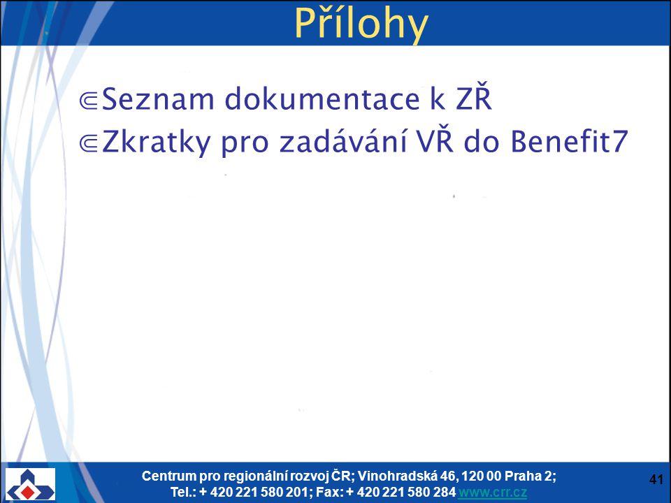 Přílohy Seznam dokumentace k ZŘ Zkratky pro zadávání VŘ do Benefit7 p