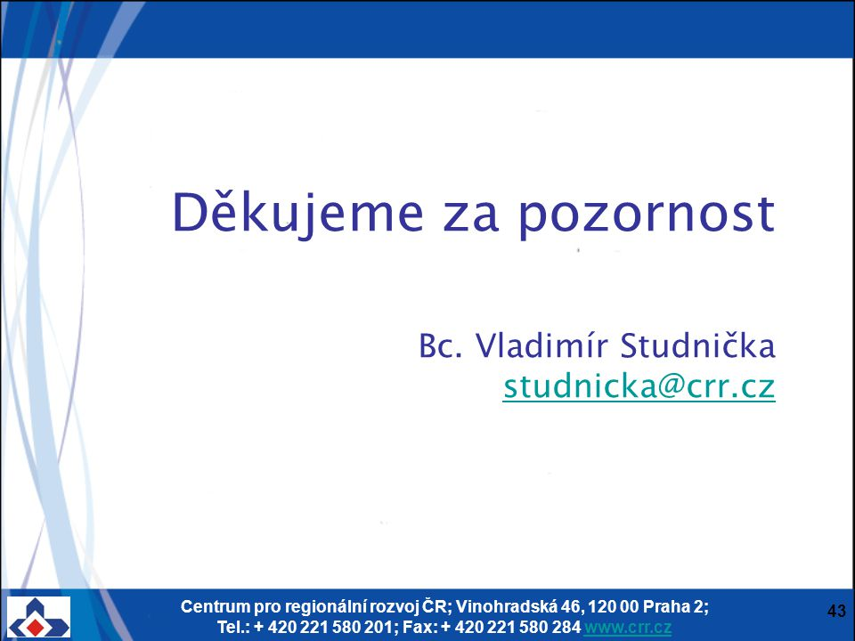 Děkujeme za pozornost Bc. Vladimír Studnička studnicka@crr.cz