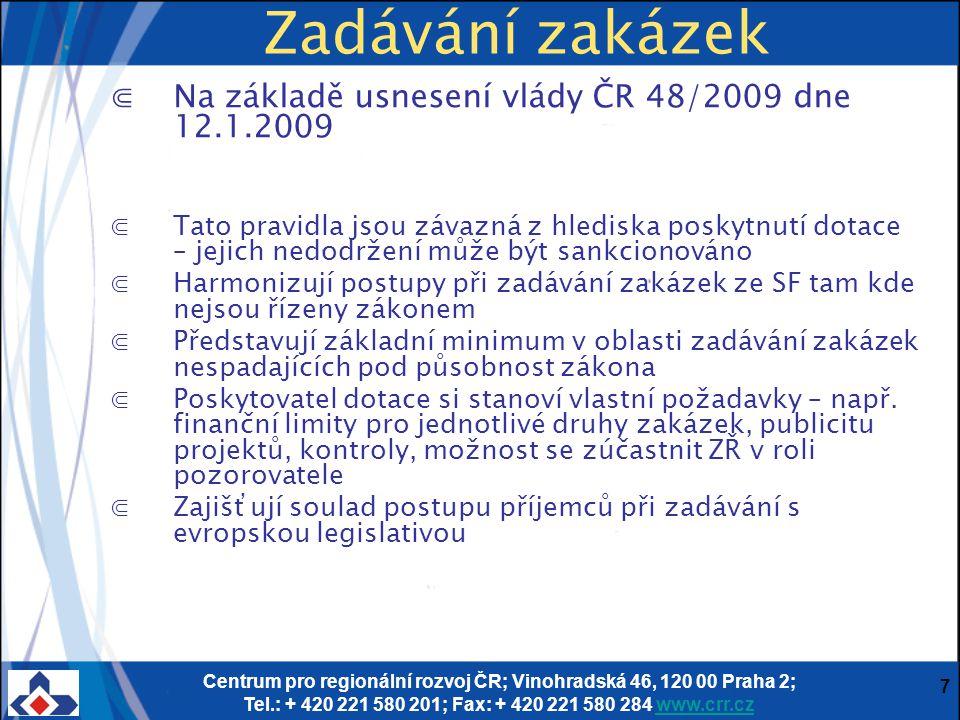 Zadávání zakázek Na základě usnesení vlády ČR 48/2009 dne 12.1.2009