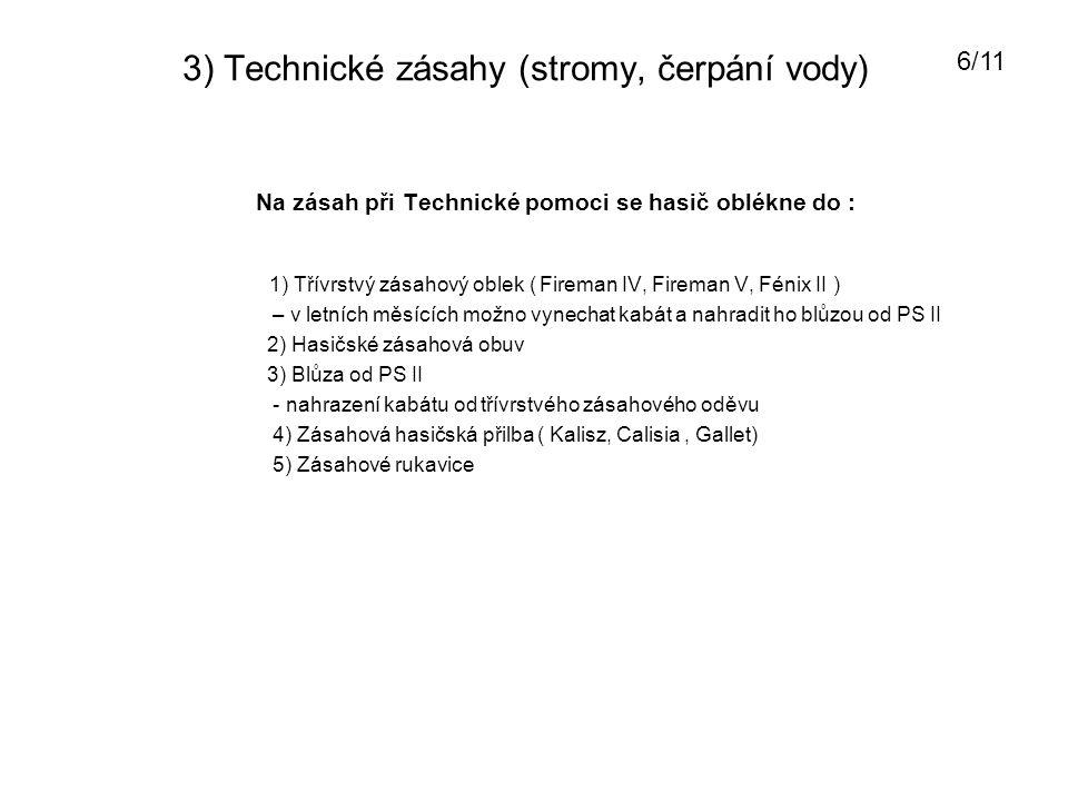 3) Technické zásahy (stromy, čerpání vody)