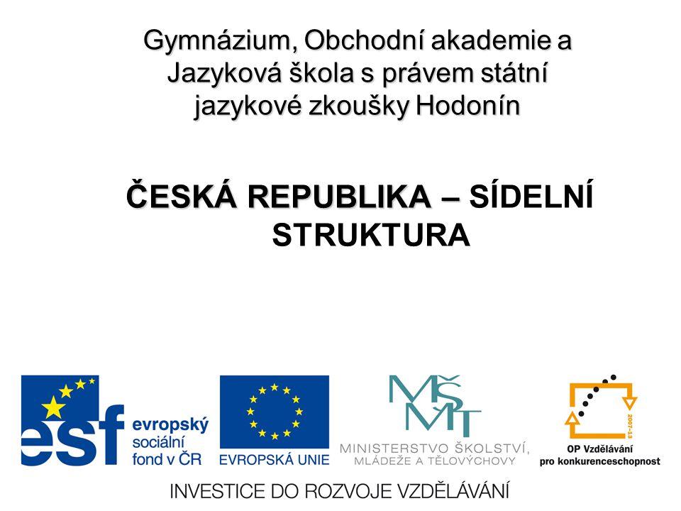 ČESKÁ REPUBLIKA – SÍDELNÍ STRUKTURA
