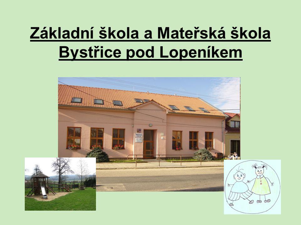 Základní škola a Mateřská škola Bystřice pod Lopeníkem