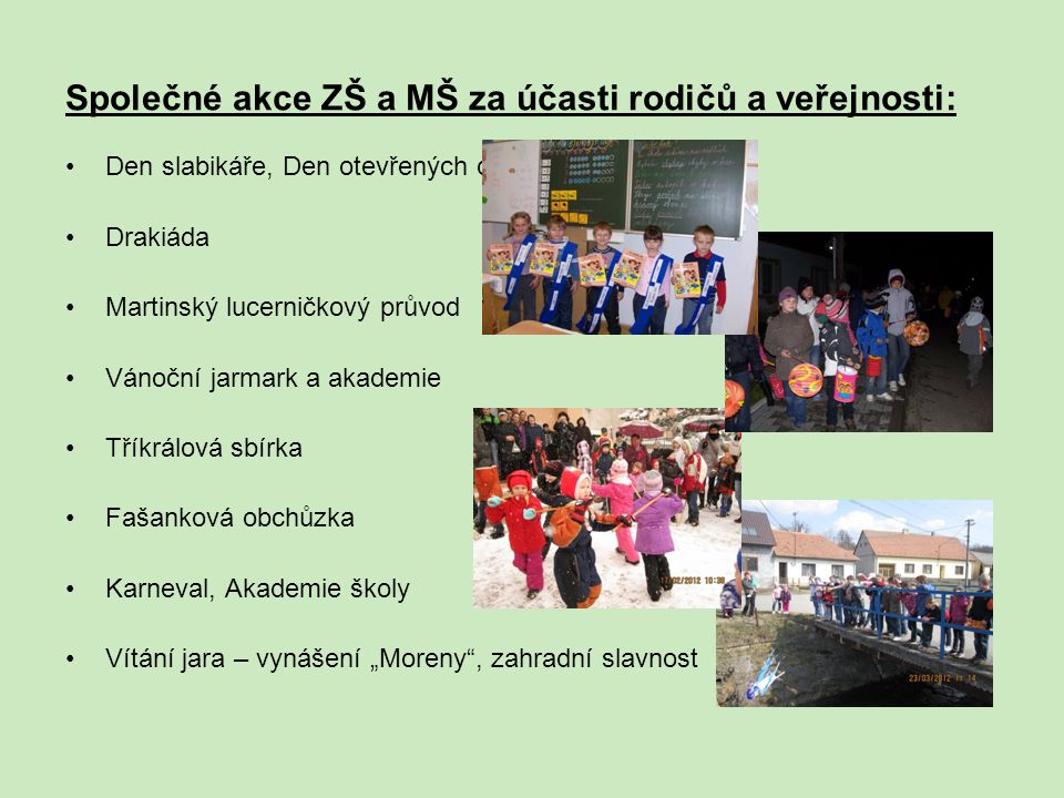 Společné akce ZŠ a MŠ za účasti rodičů a veřejnosti: