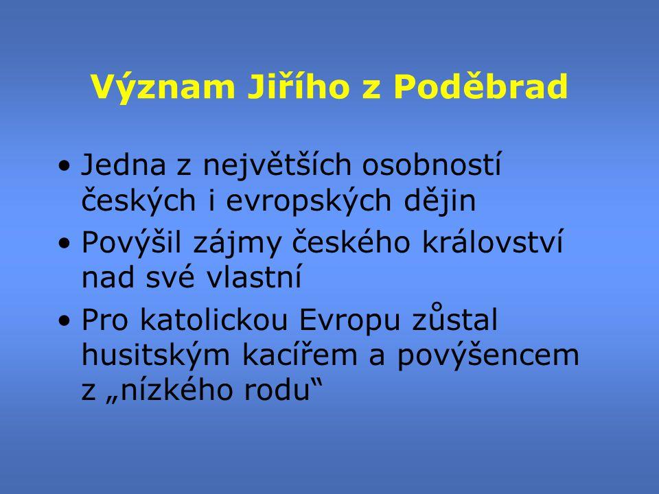 Význam Jiřího z Poděbrad