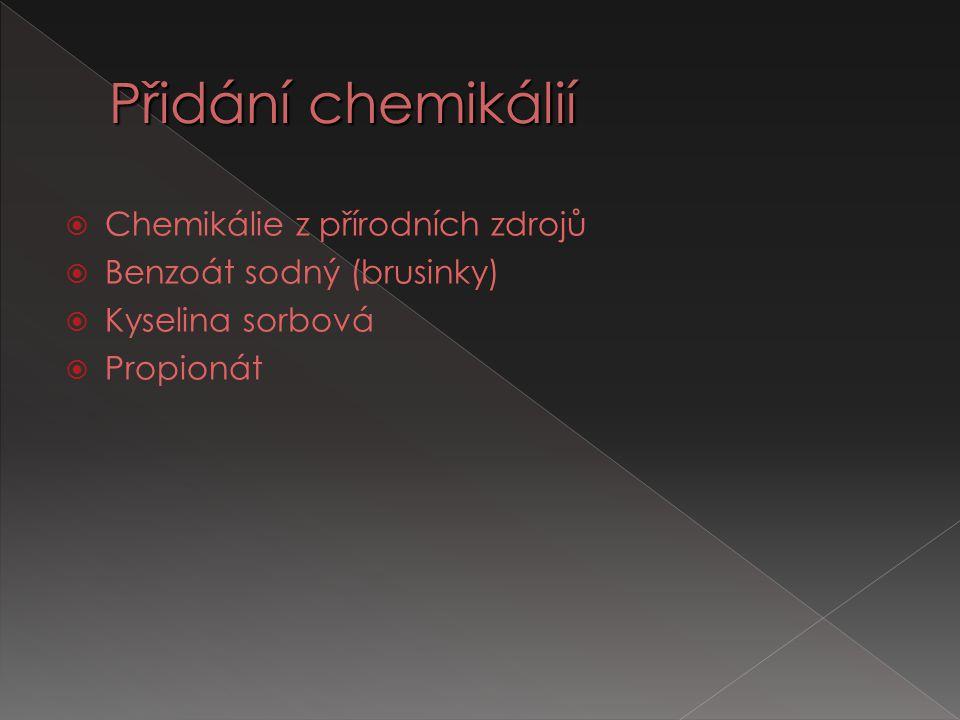 Přidání chemikálií Chemikálie z přírodních zdrojů