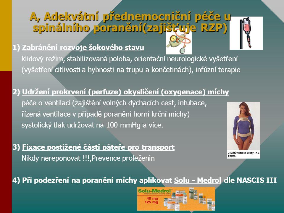 A, Adekvátní přednemocniční péče u spinálního poranění(zajišťuje RZP)