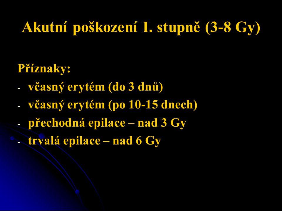 Akutní poškození I. stupně (3-8 Gy)
