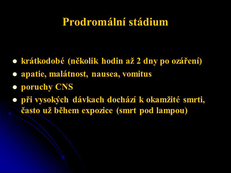 Prodromální stádium krátkodobé (několik hodin až 2 dny po ozáření)