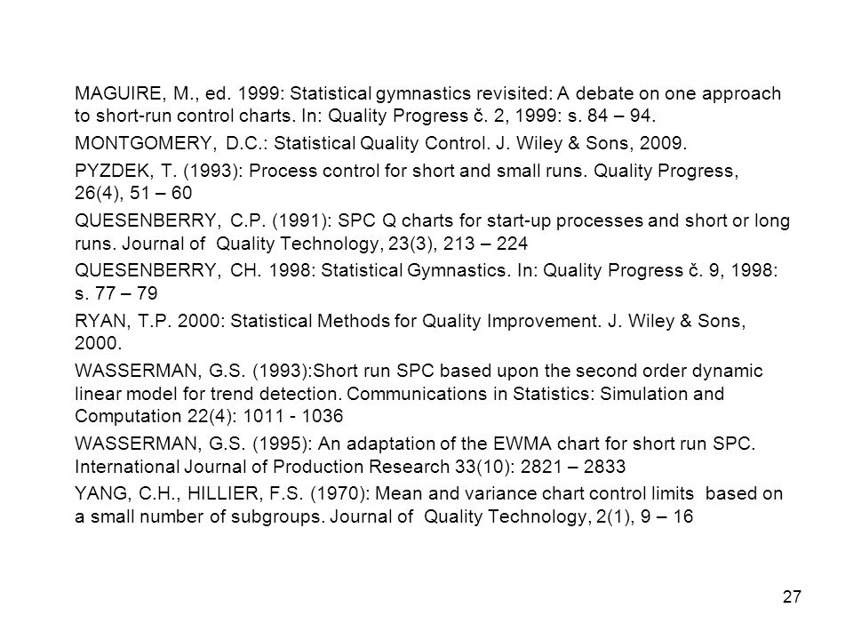 MONTGOMERY, D.C.: Statistical Quality Control. J. Wiley & Sons, 2009.