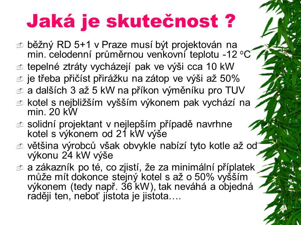 Jaká je skutečnost běžný RD 5+1 v Praze musí být projektován na min. celodenní průměrnou venkovní teplotu -12 oC.