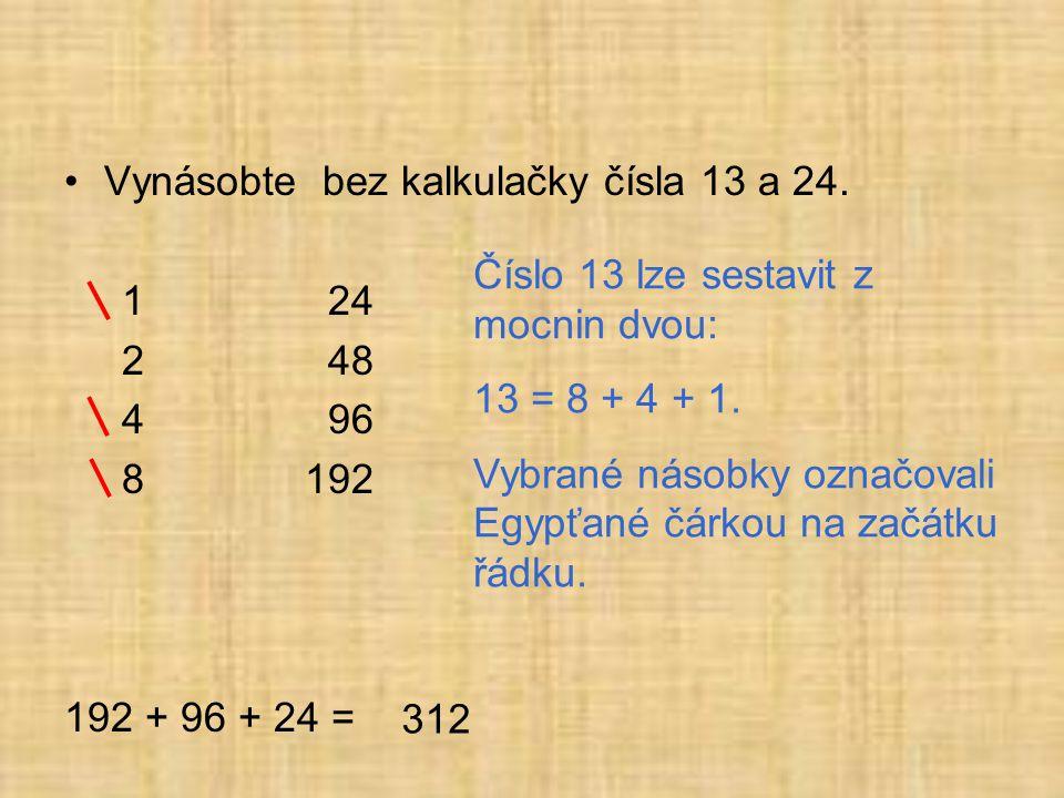 Vynásobte bez kalkulačky čísla 13 a 24.