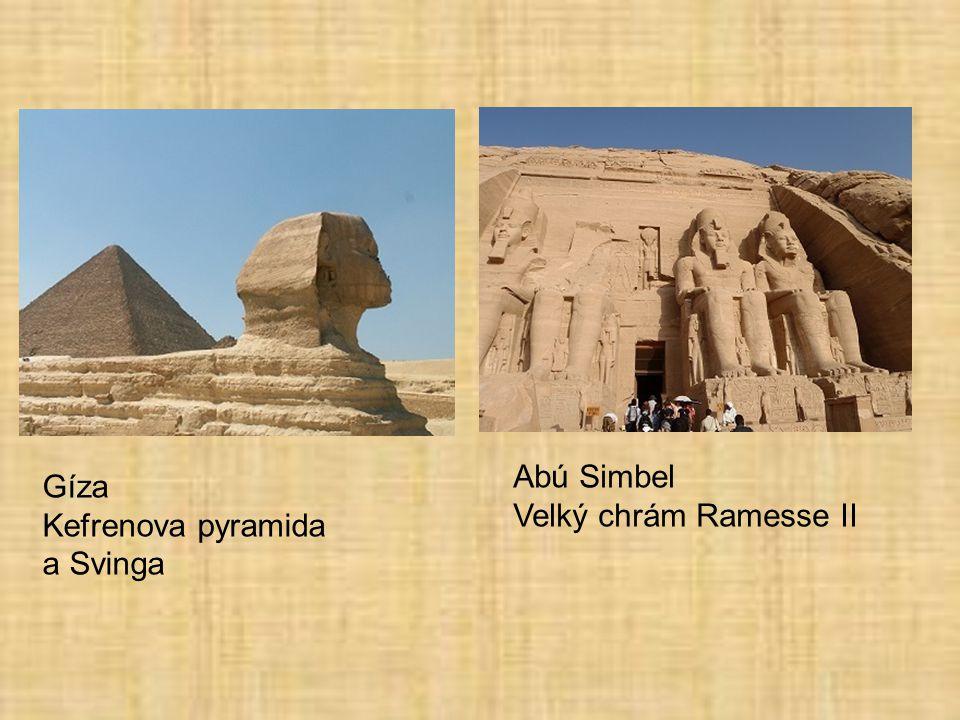 Abú Simbel Velký chrám Ramesse II Gíza Kefrenova pyramida a Svinga