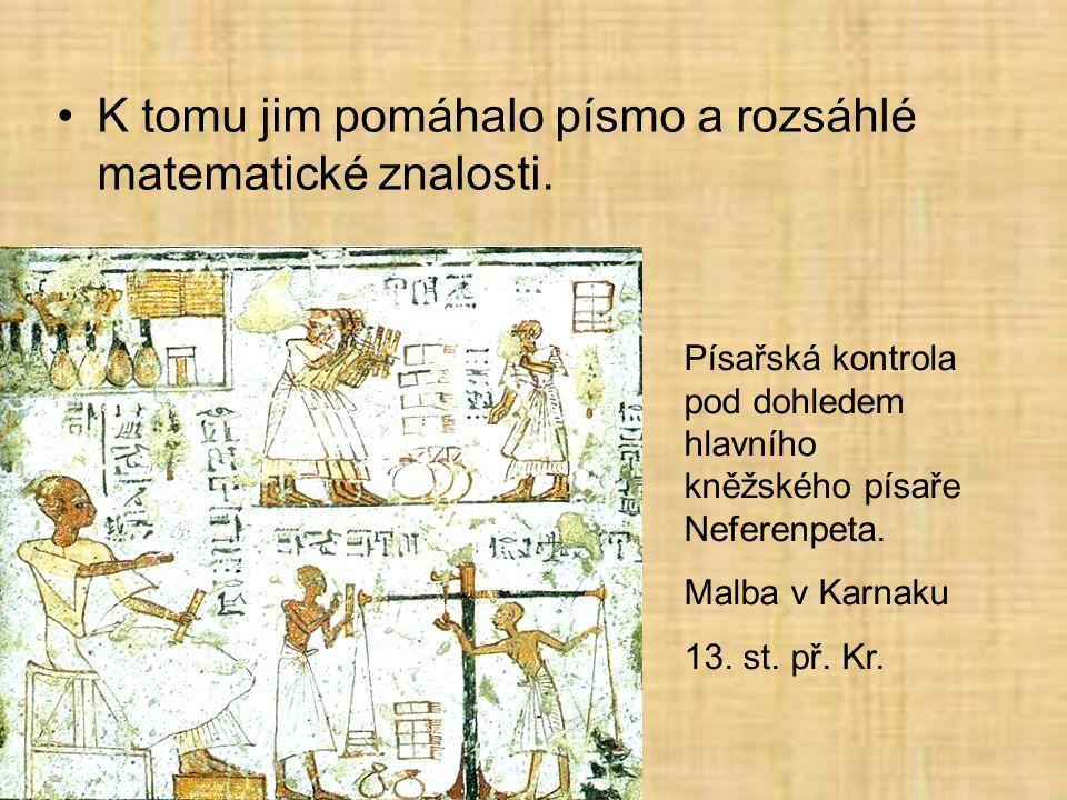 K tomu jim pomáhalo písmo a rozsáhlé matematické znalosti.