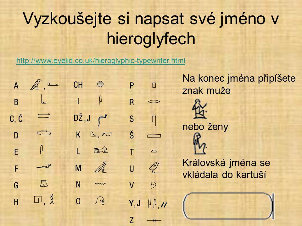 Vyzkoušejte si napsat své jméno v hieroglyfech
