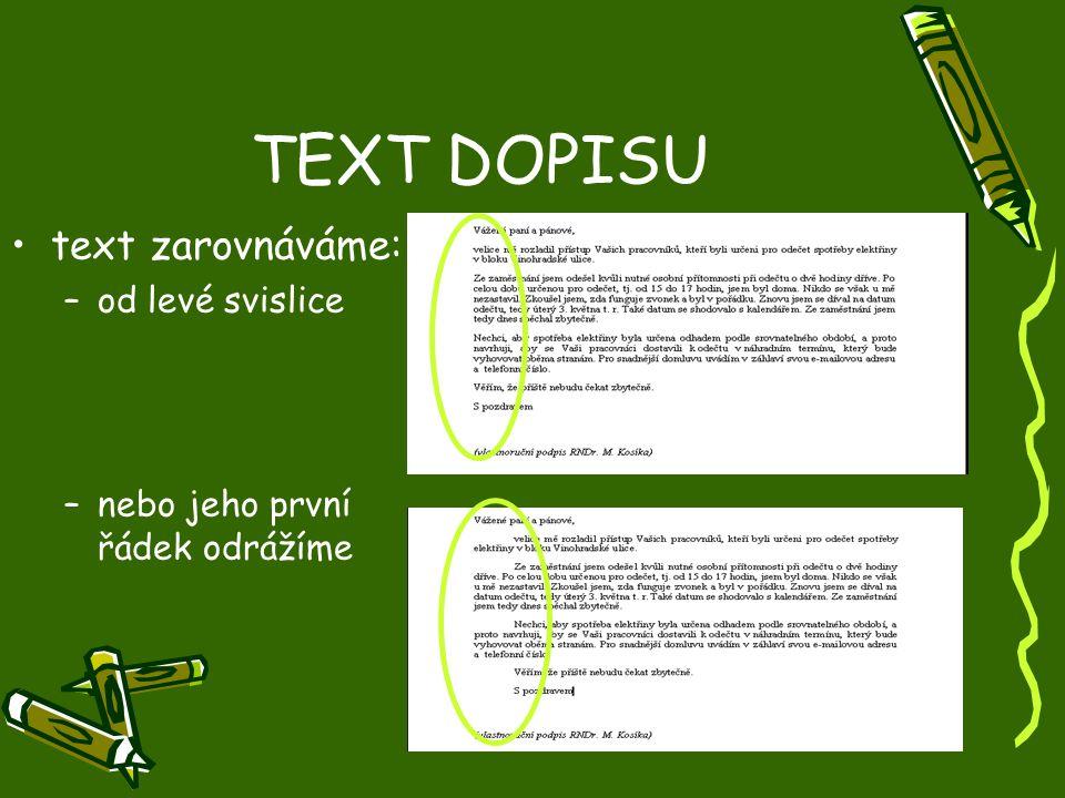 TEXT DOPISU text zarovnáváme: od levé svislice
