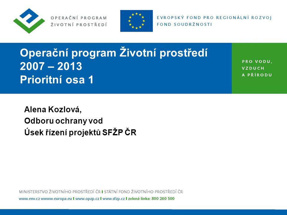 Operační program Životní prostředí 2007 – 2013 Prioritní osa 1