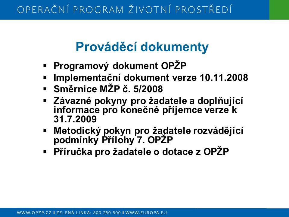 Prováděcí dokumenty Programový dokument OPŽP