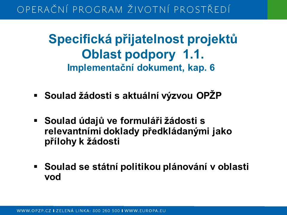 Specifická přijatelnost projektů Oblast podpory 1. 1