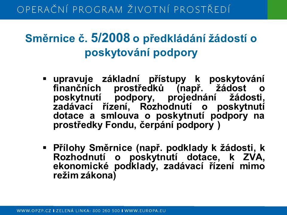 Směrnice č. 5/2008 o předkládání žádostí o poskytování podpory
