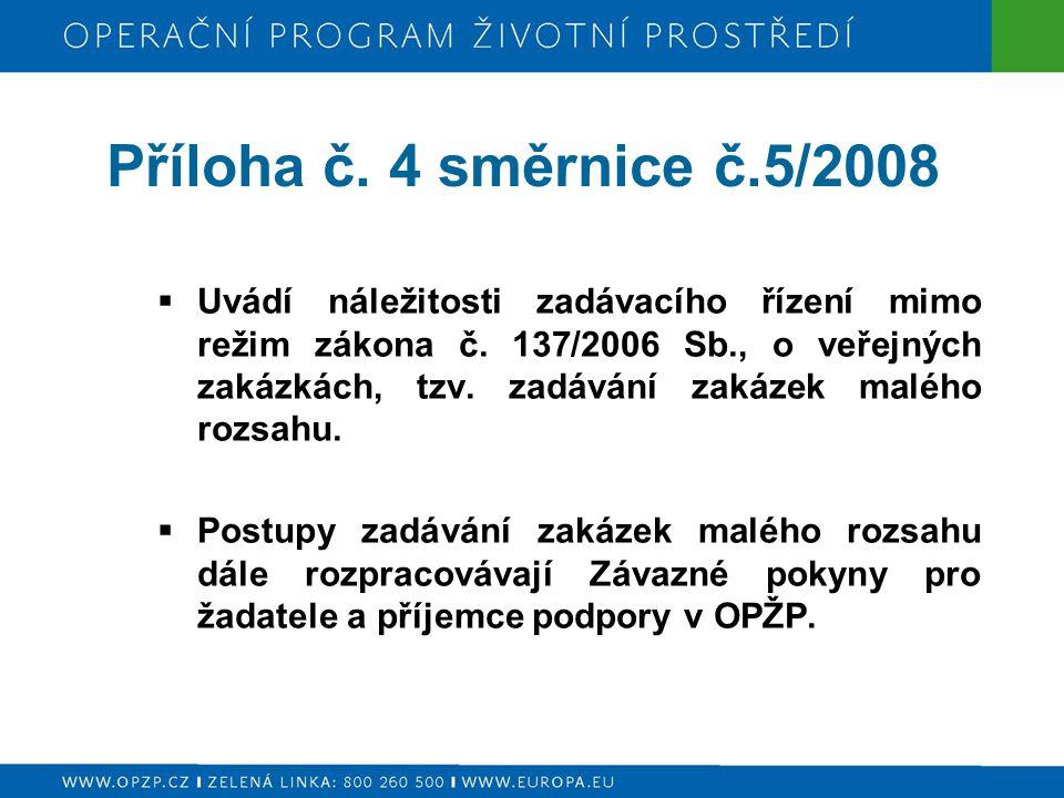 Příloha č. 4 směrnice č.5/2008