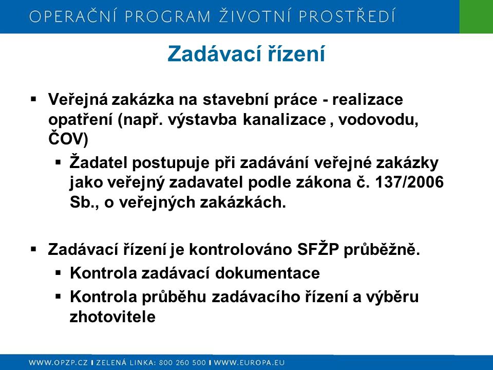 Zadávací řízení Veřejná zakázka na stavební práce - realizace opatření (např. výstavba kanalizace , vodovodu, ČOV)