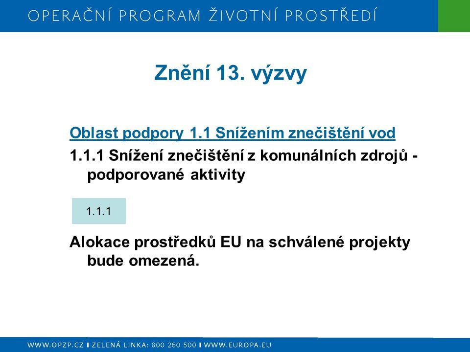 Znění 13. výzvy Oblast podpory 1.1 Snížením znečištění vod