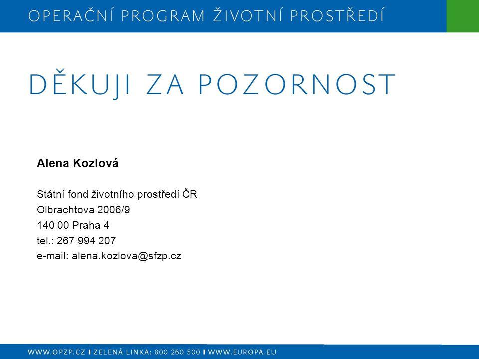 Alena Kozlová Státní fond životního prostředí ČR Olbrachtova 2006/9