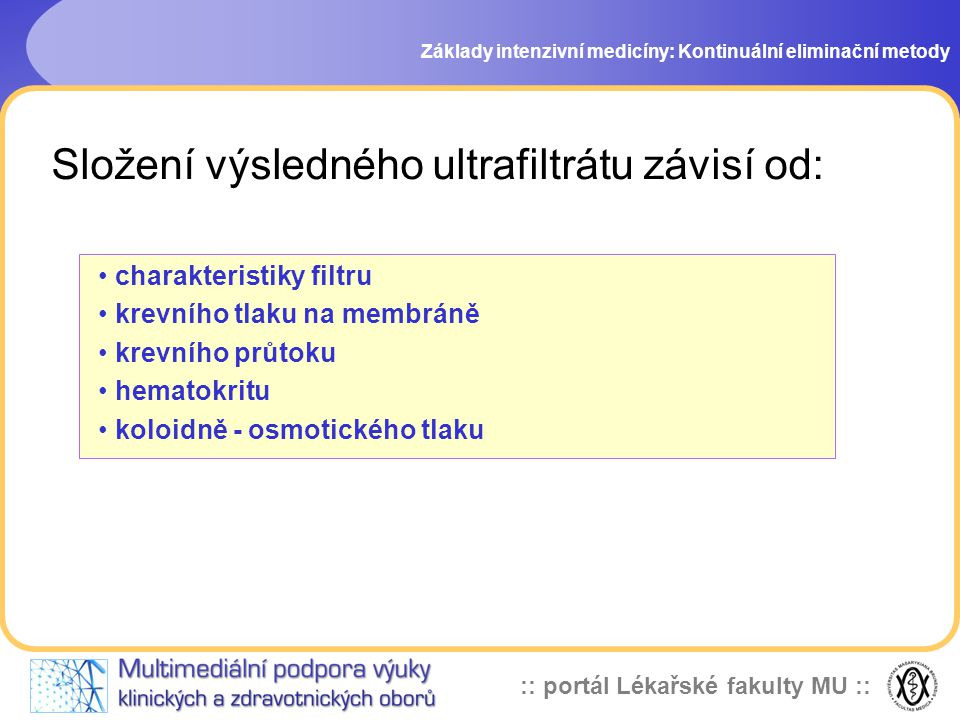 Složení výsledného ultrafiltrátu závisí od: