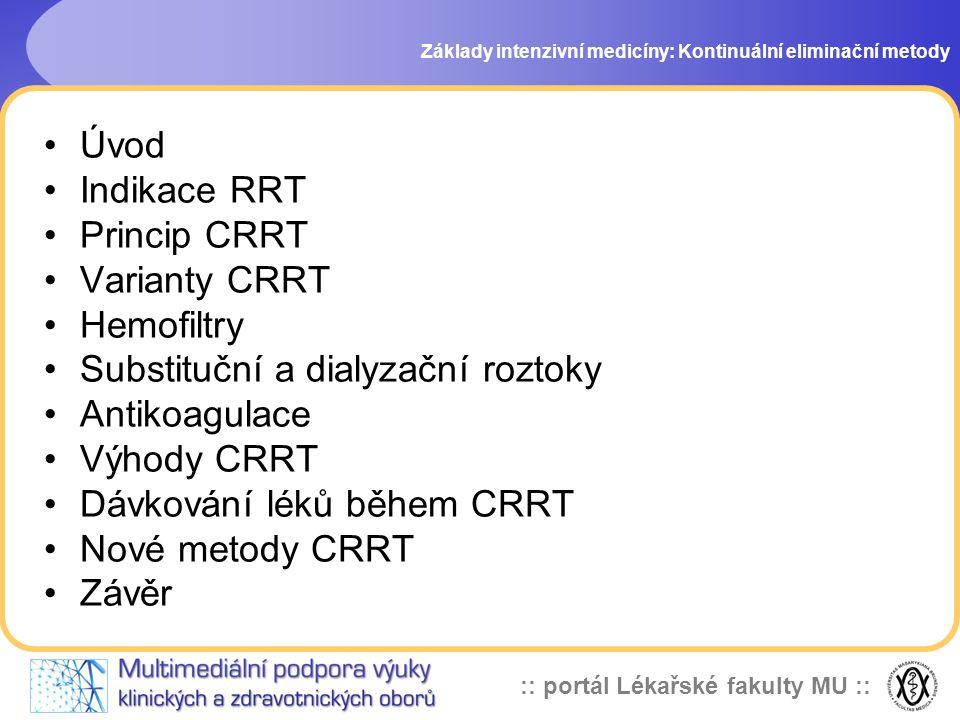 Substituční a dialyzační roztoky Antikoagulace Výhody CRRT