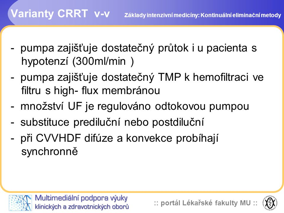 - množství UF je regulováno odtokovou pumpou