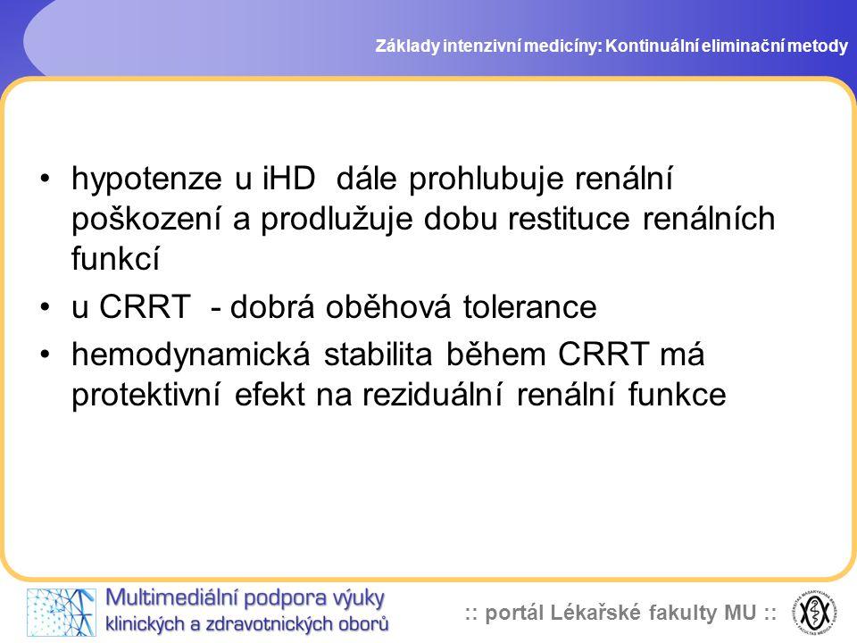 u CRRT - dobrá oběhová tolerance