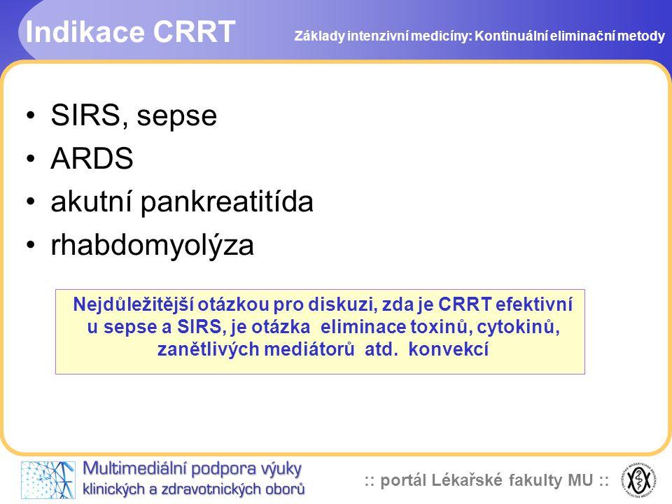 Indikace CRRT SIRS, sepse ARDS akutní pankreatitída rhabdomyolýza