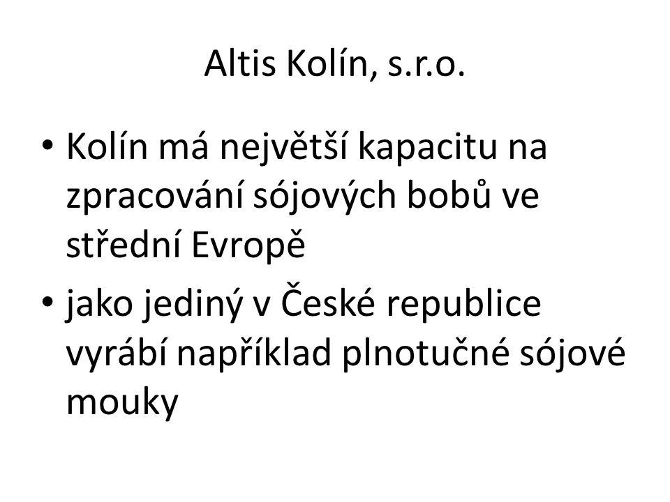 Altis Kolín, s.r.o. Kolín má největší kapacitu na zpracování sójových bobů ve střední Evropě.