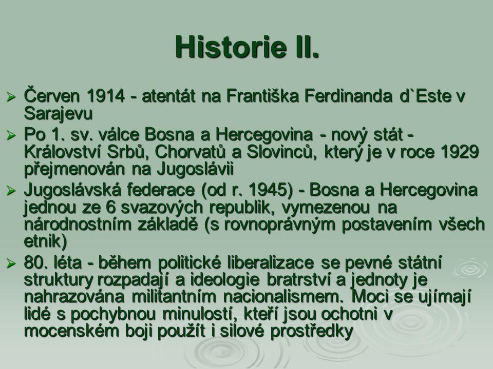 Historie II. Červen 1914 - atentát na Františka Ferdinanda d`Este v Sarajevu.