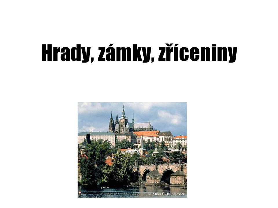 Hrady, zámky, zříceniny Pražský hrad