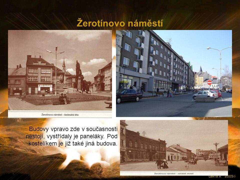 Žerotínovo náměstí Budovy vpravo zde v současnosti nestojí, vystřídaly je paneláky.