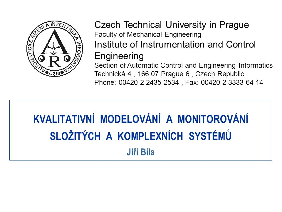 3.4.2017 Czech Technical University in Prague. Faculty of Mechanical Engineering. Institute of Instrumentation and Control.