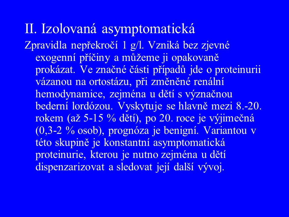 II. Izolovaná asymptomatická