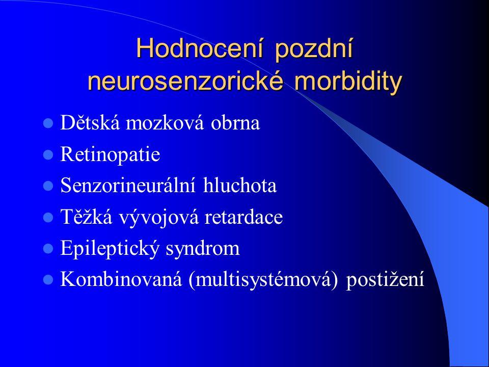 Hodnocení pozdní neurosenzorické morbidity