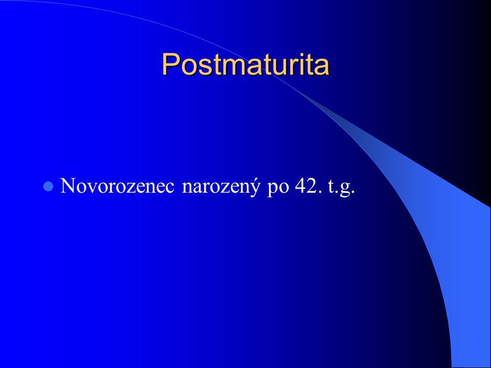 Postmaturita Novorozenec narozený po 42. t.g.